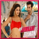 Dilliwaali Girlfriend - Yeh Jawaani Hai Deewani - 2013 - (MP3)