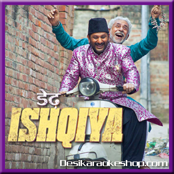 horn ok please dedh ishqiya